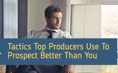 The 4 Tactics Top Producers Use to Prospect Better than You