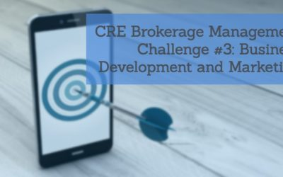 CRE Brokerage Management Challenge #3: Business Development and Marketing